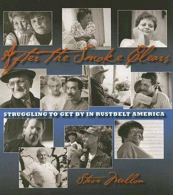 After the Smoke Clears: Struggling to Get by in Rustbelt America (Paperback)