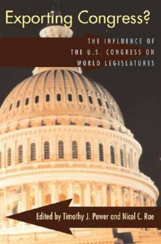 Exporting Congress?: The Influence of the U.S. Congress on World Legislatures (Paperback)