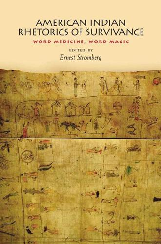 American Indian Rhetorics of Survivance: Word Medicine, Word Magic (Paperback)