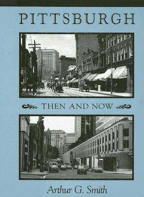 Pittsburgh Then and Now (Paperback)