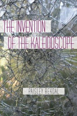 The Invention of the Kaleidoscope - Pitt Poetry Series (Paperback)