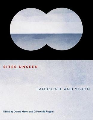 Sites Unseen: Landscape and Vision (Paperback)