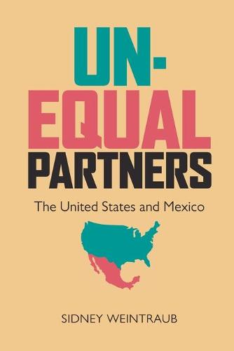 Unequal Partners: The United States and Mexico (Paperback)