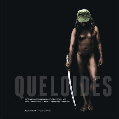 Queloides: Race and Racism in Cuban Contemporary Art (Paperback)