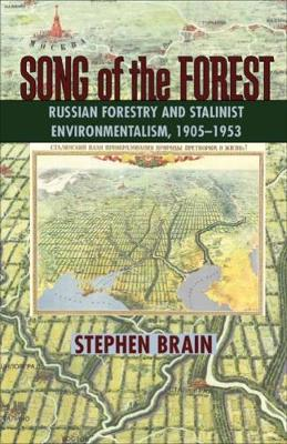 Song of the Forest: Russian Forestry and Stalinist Environmentalism, 1905-1953 (Paperback)