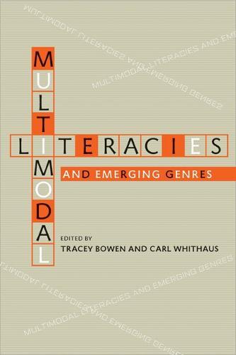 Multimodal Literacies and Emerging Genres (Paperback)