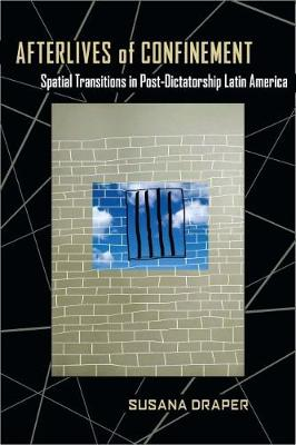 Afterlives of Confinement: Spatial Transitions in Post-Dictatorship Latin America (Paperback)