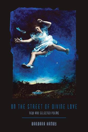 On the Street of Divine Love: New and Selected Poems - Pitt Poetry Series (Paperback)