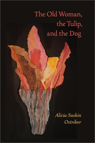 The Old Woman, the Tulip, and the Dog - Pitt Poetry Series (Paperback)