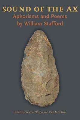 Sound of the Ax: Aphorisms and Poems by William Stafford - Pitt Poetry Series (Paperback)