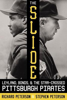 The Slide: Leyland, Bonds, and the Star-Crossed 1990s Pirates (Paperback)