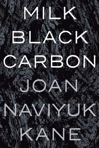 Milk Black Carbon - Pitt Poetry Series (Paperback)