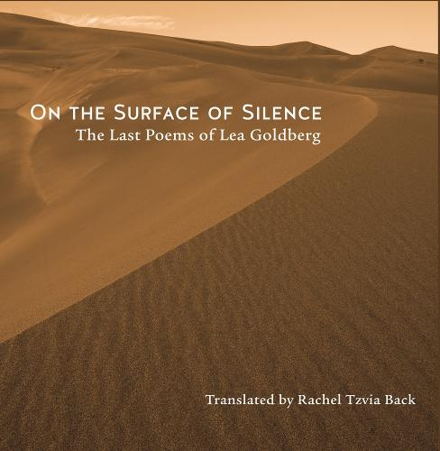 On the Surface of Silence: The Last Poems of Lea Goldberg (Paperback)
