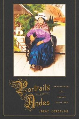 Portraits in the Andes: Photography and Agency, 1900-1950 - Pitt Illuminations (Paperback)