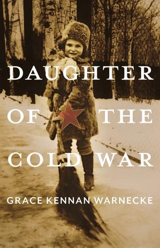 Daughter of the Cold War: A Memoir - Russian and East European Studies (Paperback)