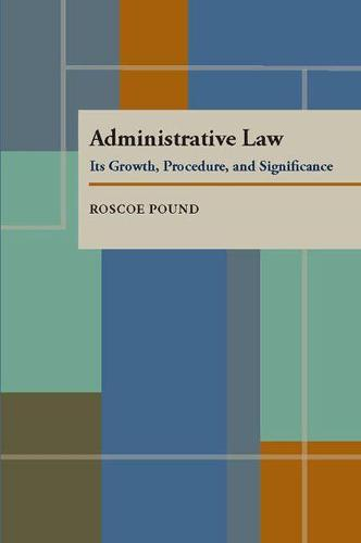 Administrative Law: Its Growth, Procedure, and Significance (Paperback)
