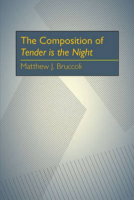 The Composition of Tender is the Night (Paperback)