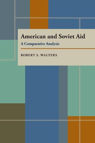 American and Soviet Aid: A Comparative Analysis (Paperback)