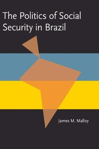 The Politics of Social Security in Brazil (Paperback)
