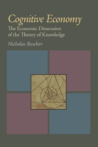 Cognitive Economy: The Economic Dimension of the Theory of Knowledge (Paperback)