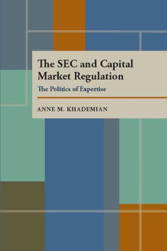 The SEC and Capital Market Regulation: The Politics of Expertise (Paperback)
