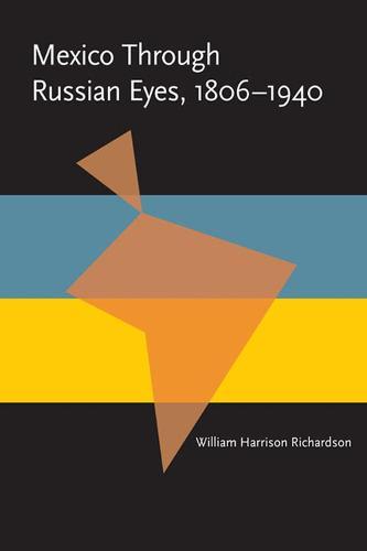 Mexico Through Russian Eyes, 1806-1940 - Pitt Latin American Series (Paperback)