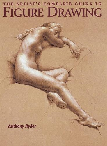 The Artist's Complete Guide To Figure Drawing (Paperback)