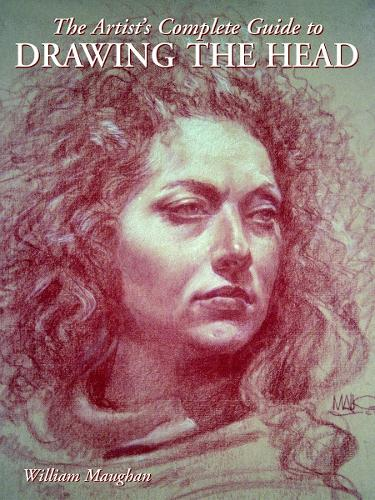 The Artist's Complete Guide To Drawing The Head (Paperback)
