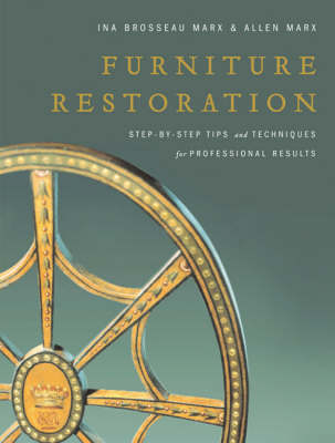 Furniture Restoration: Step-by-step Tips and Techniques for Professional Results (Hardback)