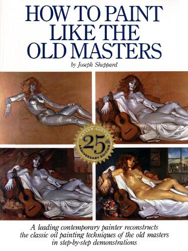 How To Paint Like The Old Masters (Paperback)