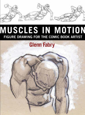 Muscles in Motion: Figure Book Drawing for the Comic Book Artist (Paperback)