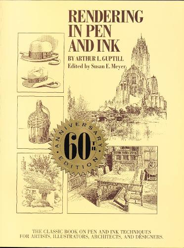 Rendering in Pen and Ink: The Classic Book On Pen and Ink Techniques for Artists, Illustrators, Architects, and Designers (Paperback)
