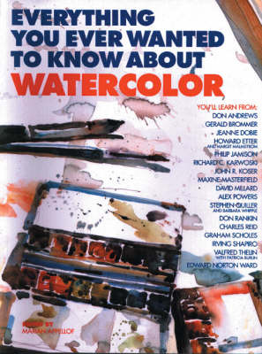 Everything You Ever Wanted to Know About Watercolour (Paperback)