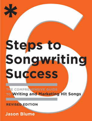 Six Steps To Songwriting Success, Revised Edition (Paperback)