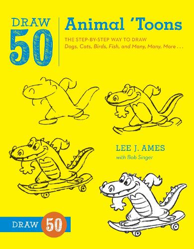 Draw 50 Animal 'toons: The Step-by-Step Way to Draw Dogs, Cats, Birds, Fish, and Many, Many, More... (Paperback)