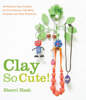Clay So Cute! (Paperback)