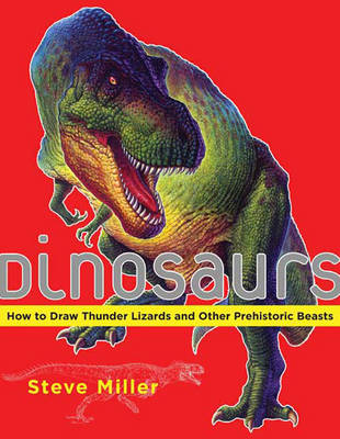 Dinosaurs: How to Draw Thunder Lizards and Other Prehistoric Beasts (Paperback)