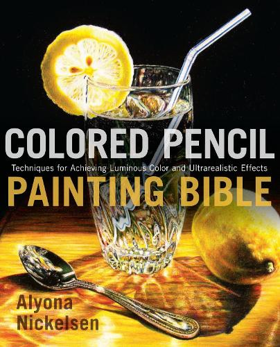 Colored Pencil Painting Bible (Paperback)