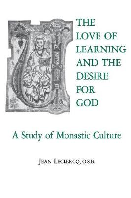 The Love of Learning and The Desire God: A Study of Monastic Culture (Paperback)
