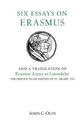 Six Essays on Erasmus: And a Translation of Erasmus' Letter to Carondelet, 1523. (Paperback)