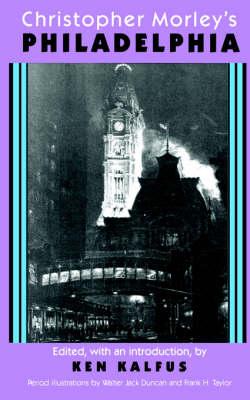 Christopher Morley's Philadelphia (Paperback)