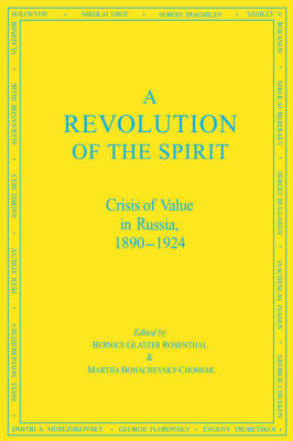 A Revolution of the Spirit: Crisis of Value in Russia, 1890-1924 (Hardback)