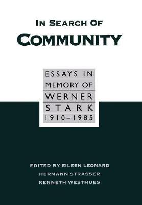 In Search of Community: Essays in Memory of Werner Stark, 1905-85 (Hardback)