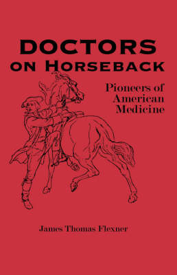 Doctors on Horseback: Pioneers of American Medicine (Paperback)