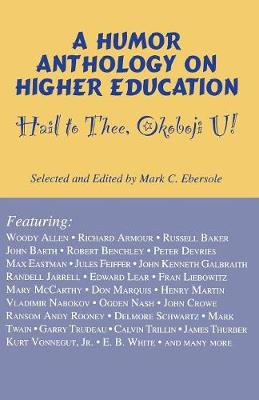 Hail to Thee Okoboji U!: A Humor Anthology on Higher Education (Paperback)