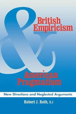 British Empiricism and American Pragmatism: New Directions and Neglected Arguments (Paperback)