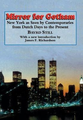 Mirror For Gotham: New York as Seen by Contemporaries from Dutch Days to the Present (Hardback)