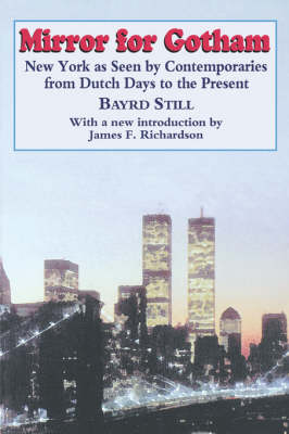 Mirror For Gotham: New York as Seen by Contemporaries from Dutch Days to the Present (Paperback)