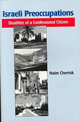 Israeli Preoccupations: Dualities of a Confessional Citizen (Hardback)