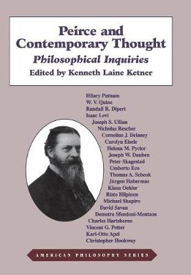 Peirce and Contemporary Thought: Philosophical Inquiries - American Philosophy (Hardback)